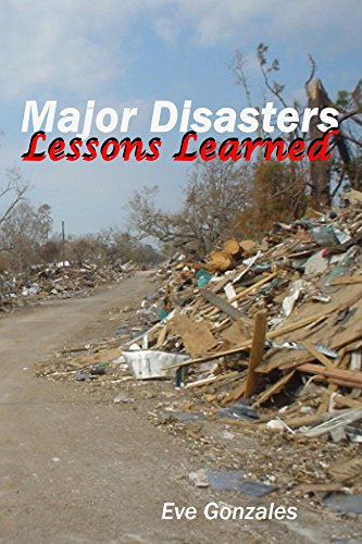 Major Disasters Lessons Learned